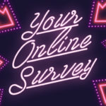 Make Your Online Survey More Noticeable