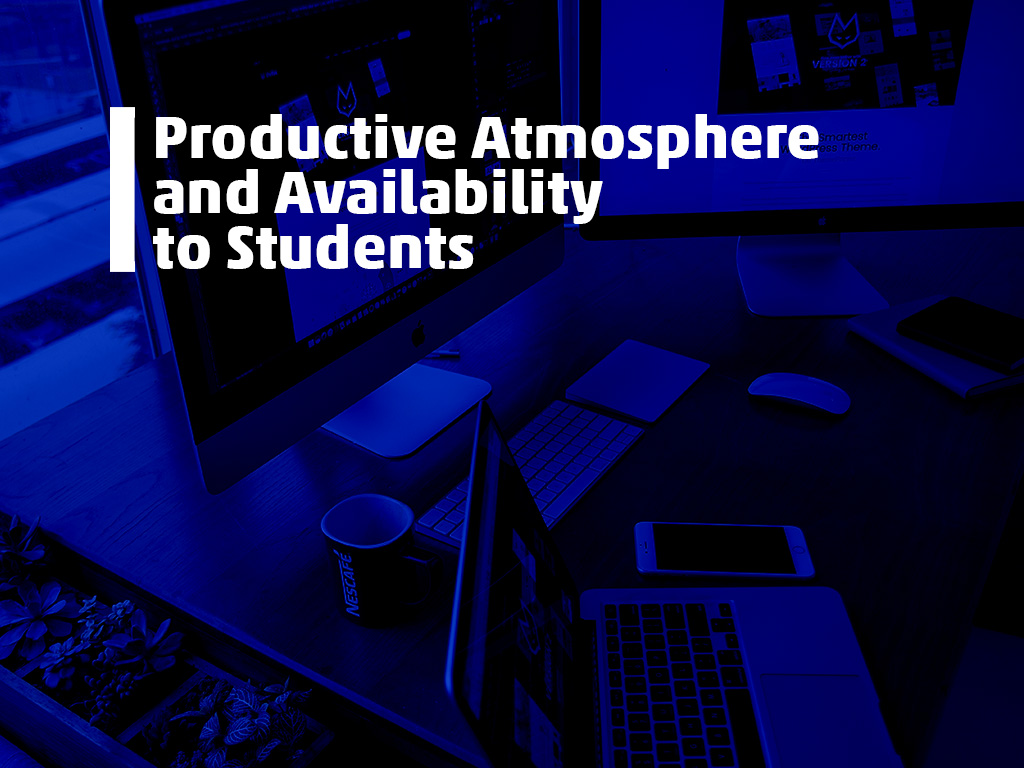productive atmosphere and availability to students