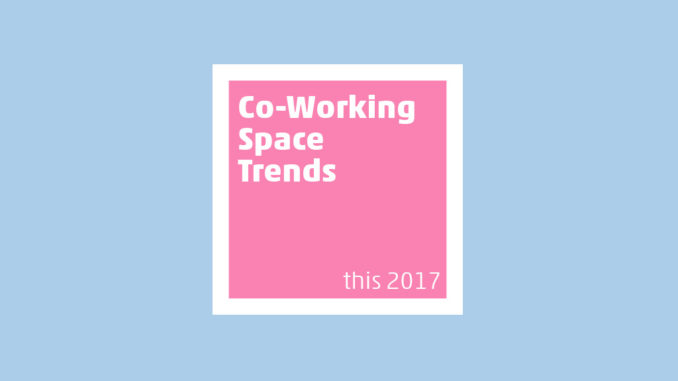 coworking space trends this 2017