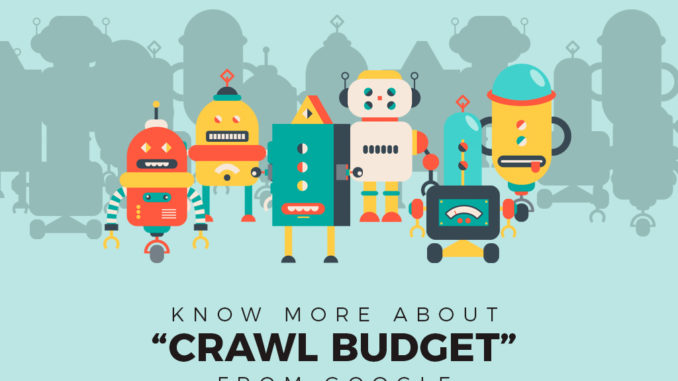 know more about crawl budget from Google