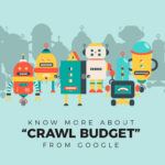 "Know More About ""Crawl Budget"" From Google"