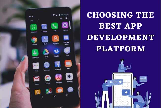 Choosing the Best Mobile App Development Platform For Your Next App Idea